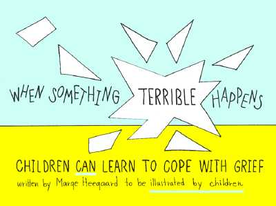 When Something Terrible Happens: Children Can Learn to Cope with Grief (Drawing Out Feelings) Cover Image