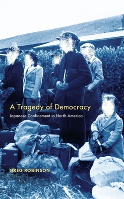 A Tragedy of Democracy: Japanese Confinement in North America Cover Image