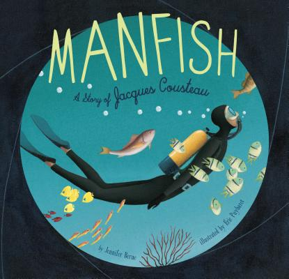 Manfish: A Story of Jacques Cousteau Cover Image