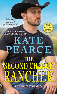 The Second Chance Rancher (The Millers of Morgan Valley #1) Cover Image