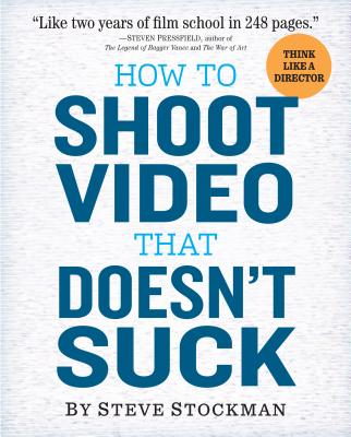 How to Shoot Video That Doesn't Suck Cover