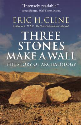 Three Stones Make a Wall: The Story of Archaeology Cover Image