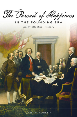The Pursuit of Happiness in the Founding Era: An Intellectual History (Studies in Constitutional Democracy) Cover Image