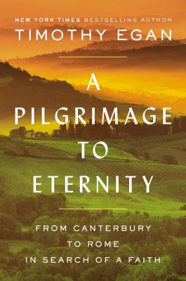 A Pilgrimage to Eternity: From Canterbury to Rome in Search of a Faith Cover Image