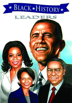 Black History Leaders: Barack Obama, Colin Powell, Oprah Winfrey, and Condoleezza Rice Cover Image