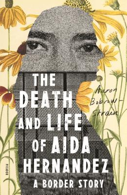 The Death and Life of Aida Hernandez: A Border Story Cover Image