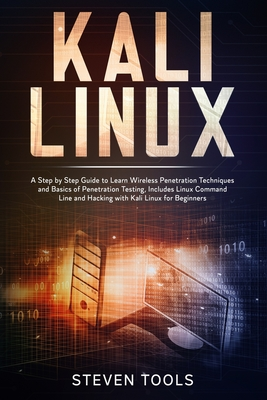 Kali Linux: a step by step guide to learn wireless penetration techniques and basics of penetration testing, includes linux comman Cover Image
