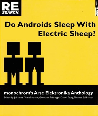 Do Androids Sleep with Electric Sheep?: Monochrom's Arse Elektronika Anthology: Critical Perspectives on Sexuality and Pornography in Science and Soci Cover Image