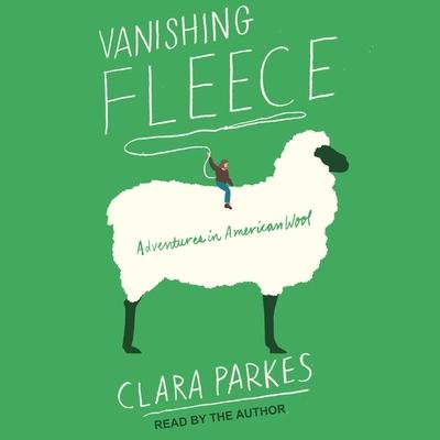 Vanishing Fleece: Adventures in American Wool Cover Image
