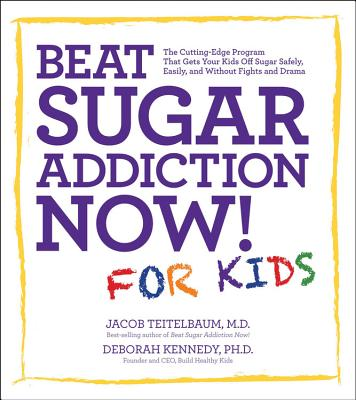 Beat Sugar Addiction Now! for Kids Cover