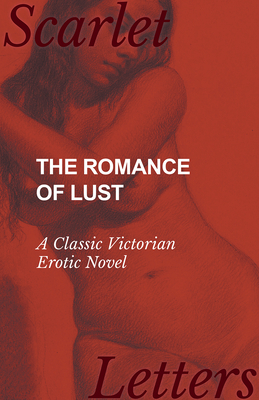 The Romance of Lust - A Classic Victorian Erotic Novel Cover Image