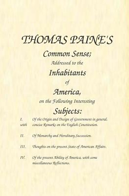 Common Sense: Addressed to the Inhabitants of America, on the Following Interesting Subjects Cover Image