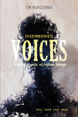 Disembodied Voices: True Accounts of Hidden Beings Cover Image
