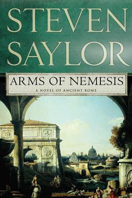 Arms of Nemesis: A Novel of Ancient Rome (Novels of Ancient Rome #2) Cover Image