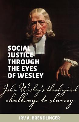 Social justice through the eyes of Wesley: John Wesley's theological challenge to slavery Cover Image