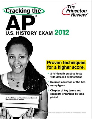 Cracking the AP U.S. History Exam, 2012 Edition Cover