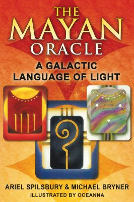 The Mayan Oracle: A Galactic Language of Light Cover Image