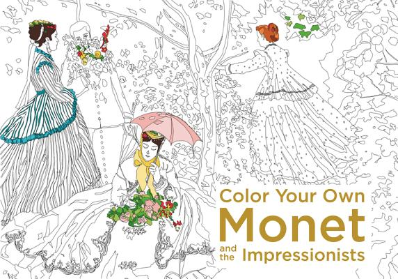 Color Your Own Monet and the Impressionists Cover Image