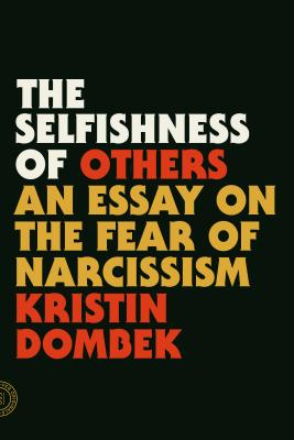 The Selfishness of Others: An Essay on the Fear of Narcissism Cover Image