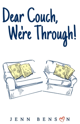 Dear Couch, We're Through! Cover Image