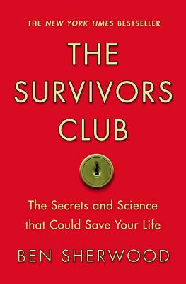The Survivors Club: The Secrets and Science that Could Save Your Life Cover Image