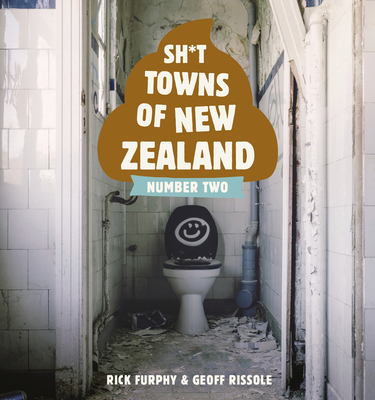 Sh*t Towns of New Zealand Number Two Cover Image