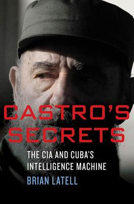 Castro's Secrets: Cuban Intelligence, the CIA, and the Assassination of John F. Kennedy Cover Image