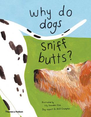 Why Do Dogs Sniff Butts?: Curious Questions About Your Favorite Pets Cover Image