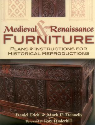 Medieval & Renaissance Furniture: Plans & Instructions for Historical Reproductions Cover Image