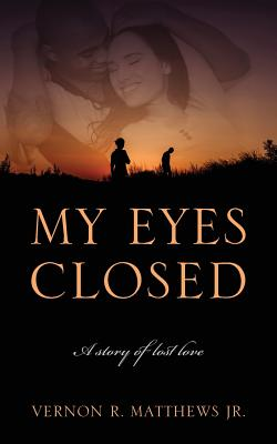 My Eyes Closed: A story of lost love Cover Image