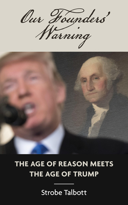 Our Founders' Warning: The Age of Reason Meets the Age of Trump Cover Image