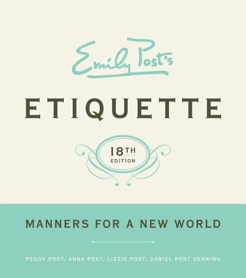 Emily Post's Etiquette, 18th Edition Cover Image