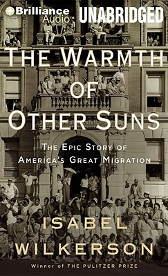 The Warmth of Other Suns: The Epic Story of America's Great Migration (Brilliance Audio on Compact Disc) Cover Image