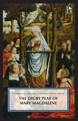 The Digby Play of Mary Magdalene: A Broadview Anthology of British Literature Edition Cover Image