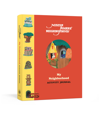 Mister Rogers' Neighborhood: My Neighborhood Activity Journal: Meet New Friends, Share Kind Thoughts, and Be the Best Neighbor You Can Be Cover Image