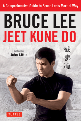 Bruce Lee Jeet Kune Do: A Comprehensive Guide to Bruce Lee's Martial Way Cover Image
