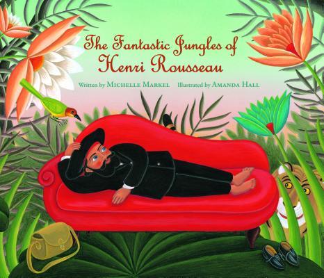 The Fantastic Jungles of Henri Rousseau Cover Image