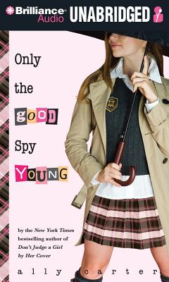 Only the Good Spy Young (Gallagher Girls #4) Cover Image
