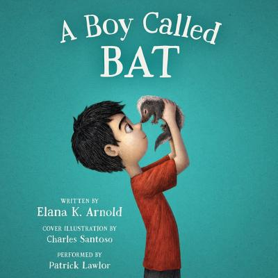 A Boy Called Bat Lib/E Cover Image