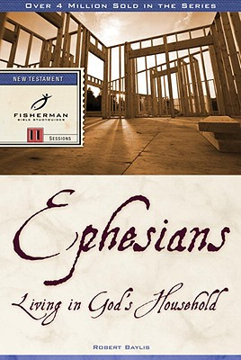 Ephesians: Living in God's Household (Fisherman Bible Studyguide Series) Cover Image