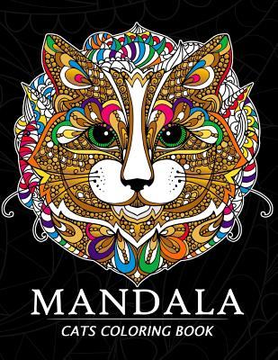 Mandala Cats Coloring Books: Stress-relief Coloring Book For Grown-ups, Men, Women Cover Image