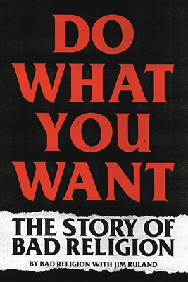 Do What You Want: The Story of Bad Religion Cover Image