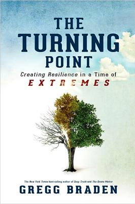 The Turning Point, by Gregg Braden