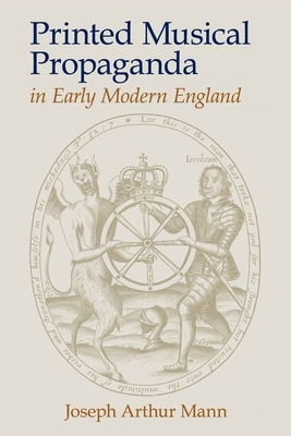 Printed Musical Propaganda in Early Modern England Cover Image