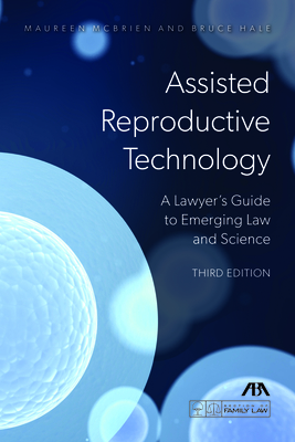 Assisted Reproductive Technology: A Lawyer's Guide to Emerging Law and Science Cover Image