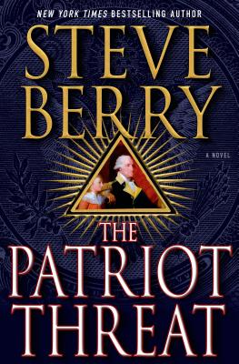 The Patriot Threat: A Novel (Cotton Malone #10) Cover Image
