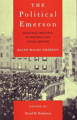 The Political Emerson: Essential Writings on Politics and Social Reform Cover Image