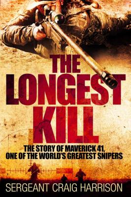 The Longest Kill: The Story of Maverick 41, One of the World's Greatest Snipers Cover Image