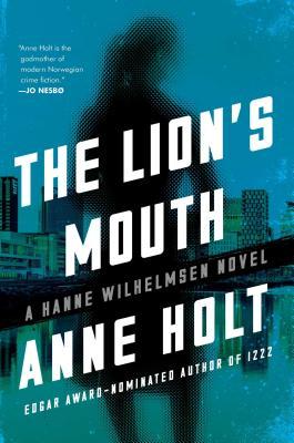 The Lion's Mouth: Hanne Wilhelmsen Book Four (A Hanne Wilhelmsen Novel #4) Cover Image
