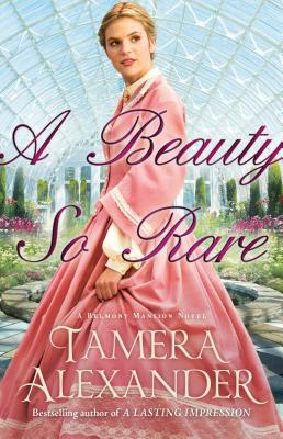 A Beauty So Rare (Belmont Mansion Novel #2) Cover Image